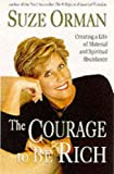 The Courage To Be Rich - Creating A Life Of Material And Spiritual Abundance (0091825458) by SUZE ORMAN