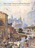 img - for East Coast/West Coast and Beyond: Colin Campbell Cooper, American Impressionist book / textbook / text book