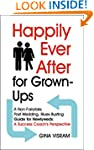 Happily Ever After for Grown-Ups: A N...