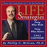 Life Strategies 2002 Day-To-Day Calendar (0740717251) by McGraw, Phillip C.