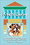 Kids Law: A Practical Guide to Juvenile Justice