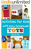 Activities For Kids with Homemade Toys: Easy Projects Using only Household Items (English Edition)