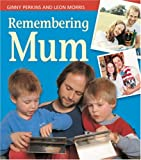 Remembering Mum (071364432X) by Ginny Perkins