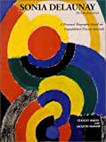 img - for Sonia Delaunay: The Life of an Artist, A Personal Biography Based on Unpublished Private Journals book / textbook / text book