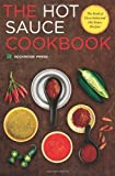 Hot Sauce Cookbook: The Book of Fiery Salsa and Hot Sauce Recipes thumbnail