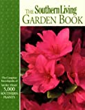 The Southern Living Garden Book (Southern Living (Paperback Oxmoor))