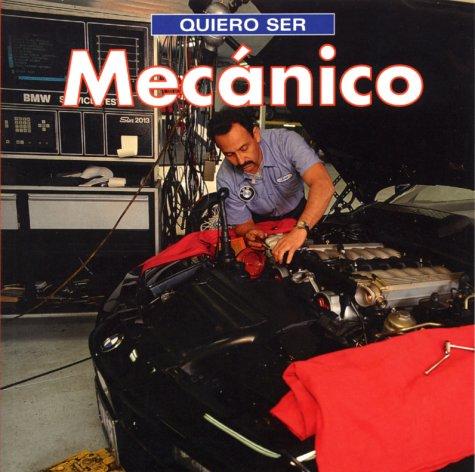 Quiero Ser Mecanico = I Want to Be a Mechanic