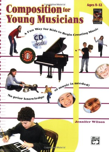 Composition for Young Musicians: A Fun Way for Kids to Begin Creating Music