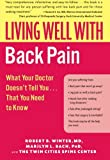 Living Well with Back Pain: What Your Doctor Doesnt Tell You...That You Need to Know (Living Well (Collins))