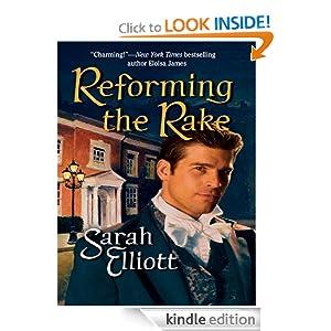 Reforming The Rake (Harlequin Historical) Sarah Elliott