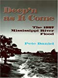 Deep'n as It Come: The 1927 Mississippi River Flood (1557284016) by Pete Daniel