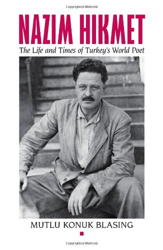 Nâzim Hikmet: The Life and Times of Turkey's World Poet (Karen & Michael Braziller Books)