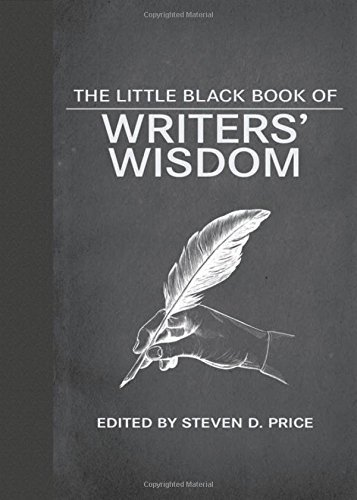 The Little Black Book of Writers' Wisdom