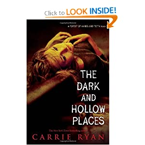 The Dark and Hollow Places (Forest of Hands and Teeth, Book 3)