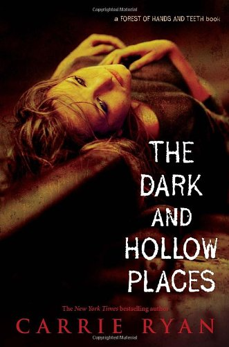 Image of The Dark and Hollow Places (Forest of Hands and Teeth, Book 3)