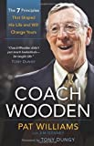 img - for Coach Wooden: The 7 Principles That Shaped His Life and Will Change Yours book / textbook / text book