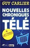 """echange, troc Guy Carlier - Nouvelles Chroniques Télé, suivi de """"Lettres matinales"""""""