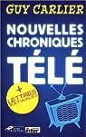 Nouvelles Chroniques T�l�, suivi de