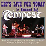 Let's Live For Today - Tempest