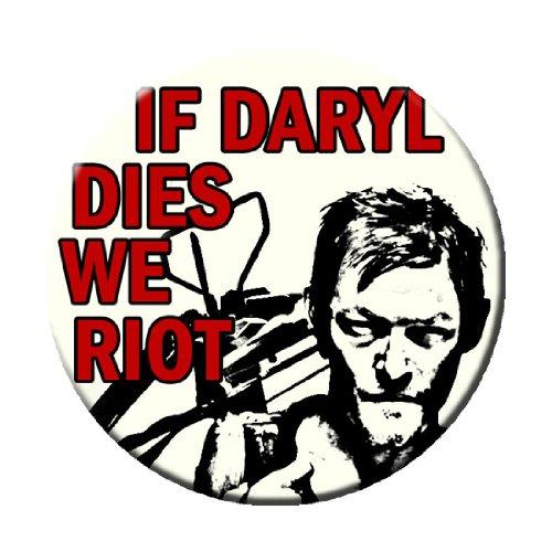 If Daryl Dies We Riot Pinback Button