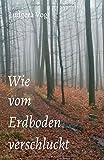 Wie vom Erdboden verschluckt (German Edition)