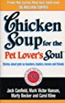 Chicken Soup For The Pet Lovers Soul:...
