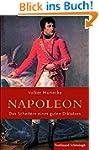Napoleon. Das Scheitern eines guten D...