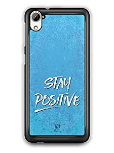 YuBingo Stay Positive Designer Mobile Case Back Cover for HTC Desire 826