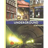 London's Disused Underground Stationsby J. E. Connor