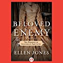 Beloved Enemy Audiobook by Ellen Jones Narrated by Robert Blumenfeld