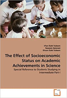 the effects of low socioeconomic status on students The influence of parents' socio-economic status on students  families with low socioeconomic status often lack the financial, social, and educational.