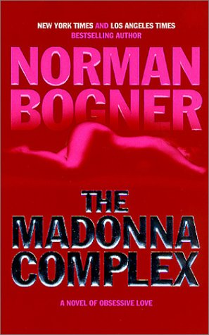 The Madonna Complex, NORMAN BOGNER