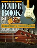 The Fender Book: A Complete History of Fender Electric Guitars (0879302593) by Tony Bacon