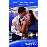 Bought: Destitute yet Defiant (Mills & Boon Modern )by Sarah Morgan