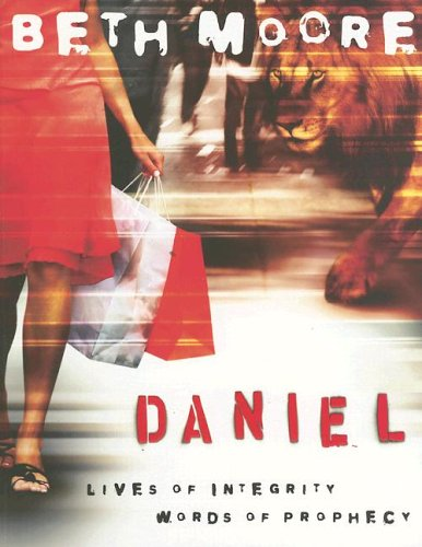 Daniel: Lives of Integrity, Words of Prophecy