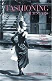 img - for Fashioning Film Stars: Dress, Culture, Identity by Rachel Moseley (2005-06-26) book / textbook / text book