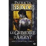 Mercy Thompson, tome 5 : Grimoire d'argentpar Patricia Briggs