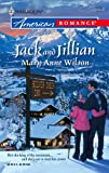 Jack And Jillian (Harlequin American Romance) (0373751095) by Wilson, Mary Anne