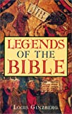 img - for Legends of the Bible book / textbook / text book