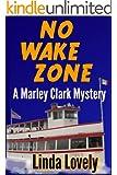 No Wake Zone (Marley Clark Mysteries Book 2)