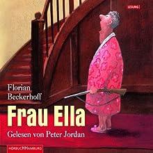 Frau Ella Hörbuch von Florian Beckerhoff Gesprochen von: Peter Jordan
