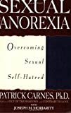 Sexual Anorexia: Overcoming Sexual Self-Hatred