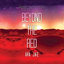Beyond the Red Audiobook by Ava Jae Narrated by Will Damron, Caitlin Davies