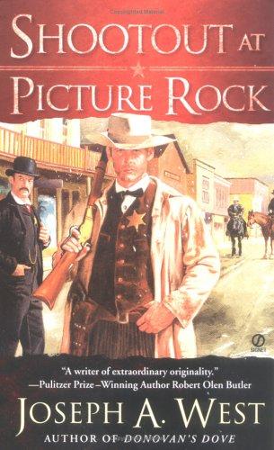 Shootout at Picture Rock (Signet Historical Fiction), Joseph A. West
