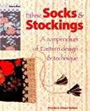 Ethnic Socks & Stockings: A Compendium of Eastern Design & Technique (A knitters magazine book)