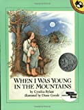 img - for When I Was Young in the Mountains (Reading Rainbow Books) book / textbook / text book