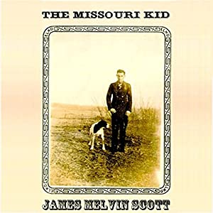 The Missouri Kid | [James Melvin Scott]