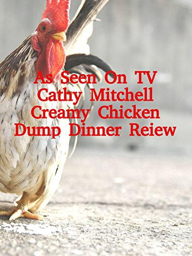Review: As Seen On TV Cathy Mitchell Creamy Chicken Dump Dinner Reiew