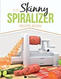 The Skinny Spiralizer Recipe Book: Delicious Spiralizer Inspired Low Calorie Recipes For One.  All Under 200, 300, 400 & 500 Calories