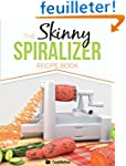The Skinny Spiralizer Recipe Book: De...